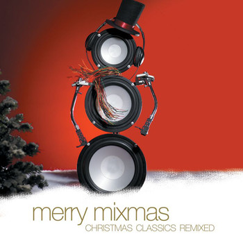 Various Artists - Merry Mixmas:  Christmas Classics Remix