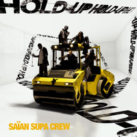 Saian Supa Crew - Hold Up