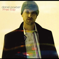 Daniel Powter - Free Loop (U.K. 2-Track Single)