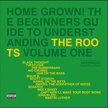 The Roots - Home Grown! The Beginner's Guide To Understanding The Roots Volume 1 (Explicit Version)