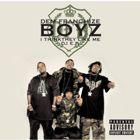 Dem Franchize Boyz - I Think They Like Me f/ Jermaine Dupri, Da Brat & Bow Wow (DJ EP) (Explicit)