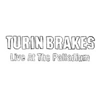 Turin Brakes - Live At The Palladium (Explicit)