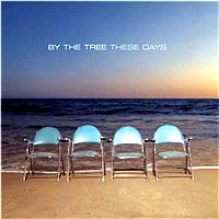 By The Tree - These Days