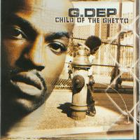 G. Dep - Child Of The Ghetto (Explicit)