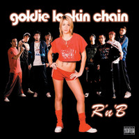 Goldie Lookin Chain - R N' B (Spunky and Bunter  Mix - Digital)