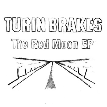Turin Brakes - The Red Moon E.P.