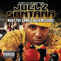 Juelz Santana - What The Game's Been Missing! (Explicit Version)