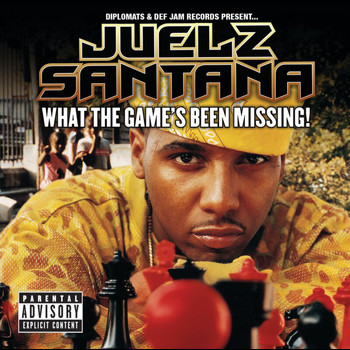 Juelz Santana - What The Game's Been Missing! (Explicit)