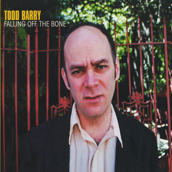 Todd Barry - Falling Off The Bone (Explicit)