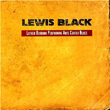 Lewis Black - Luther Burbank Performing Arts Center Blues (Explicit)