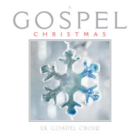 UK Gospel Choir - A Gospel Christmas