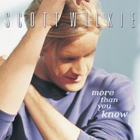 Scott Wilkie - More Than You Know