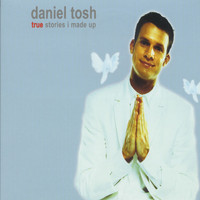 Daniel Tosh - True Stories I Made Up (Explicit)