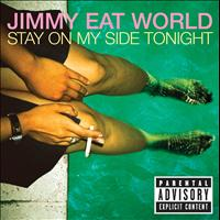 Jimmy Eat World - Stay On My Side Tonight (Explicit Version)