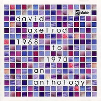 David Axelrod - An Axelrod Anthology '68 - '70