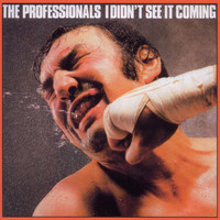 The Professionals - I Didn't See It Coming