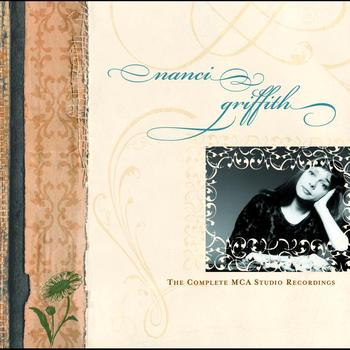 Nanci Griffith - The Complete MCA Studio Recordings