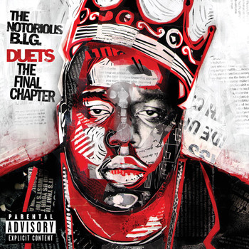 The Notorious B.I.G. - Duets: The Final Chapter (Explicit)