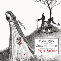 Regina Spektor - Mary Ann meets the Gravediggers and other short stories by regina spektor (Int'l Release [Explicit])