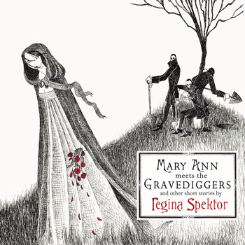 Regina Spektor - Mary Ann Meets the Gravediggers and Other Short Stories by Regina Spektor (Explicit)