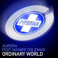 Aurora Featuring Naimee Coleman - Ordinary World