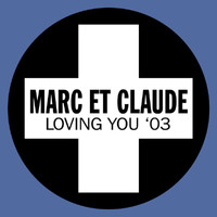 Marc Et Claude - Loving You '03