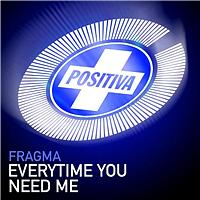 Fragma - Everytime You Need Me