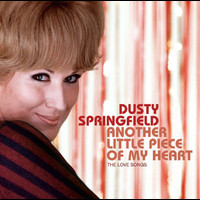 Dusty Springfield - Another Little Piece Of My Heart : The Love Songs
