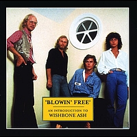 Wishbone Ash - Blowin' Free: An Introduction To Wishbone Ash