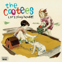 Cootees - Let's Play House