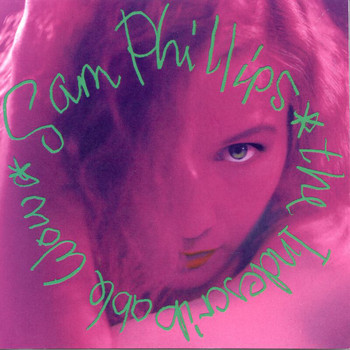 Sam Phillips - The Indescribable Wow