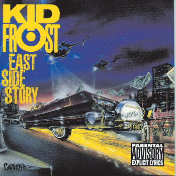 Kid Frost - East Side Story (Explicit)