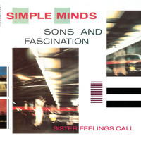 Simple Minds - Sons And Fascination/Sister Feelings Call