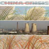 China Crisis - Working With Fire And Steel