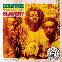 Culture - Too Long In Slavery