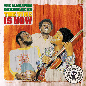 The Gladiators - Dreadlocks The Time Is Now