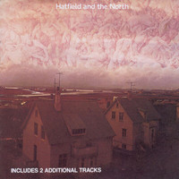Hatfield & The North - Hatfield And The North