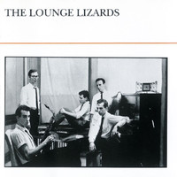 The Lounge Lizards - The Lounge Lizards