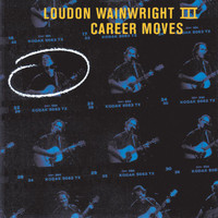 Loudon Wainwright III - Career Moves