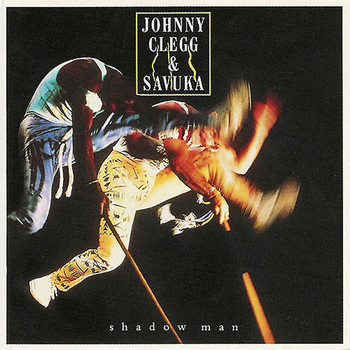 Johnny Clegg & Savuka - Shadow Man