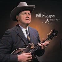 Bill Monroe & The Bluegrass Boys - Anthology