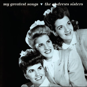 The Andrews Sisters - My Greatest Songs