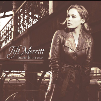 Tift Merritt - Bramble Rose