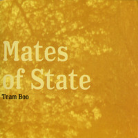 Mates of State - Team Boo