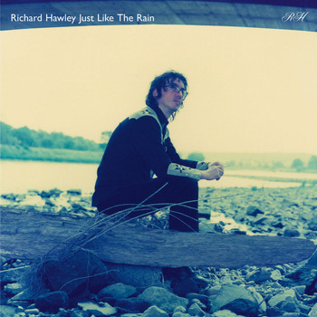 Richard Hawley - Just Like The Rain