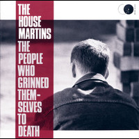 The Housemartins - The People Who Grinned Themselves To Death