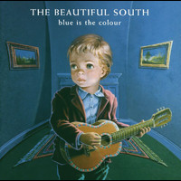 The Beautiful South - Blue Is The Colour (Explicit)