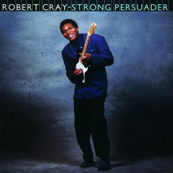 The Robert Cray Band - Strong Persuader