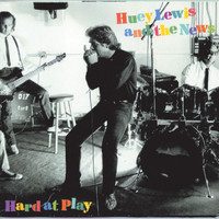 Huey Lewis & The News - Hard At Play