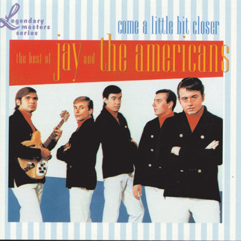 Jay & The Americans - Come A Little Bit Closer: The Best Of Jay & The Americans